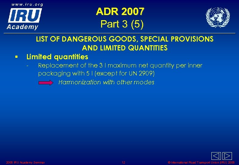 ADR 2007 Part 3 (5) § LIST OF DANGEROUS GOODS, SPECIAL PROVISIONS AND LIMITED