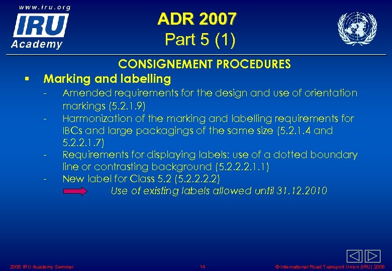 ADR 2007 Part 5 (1) § CONSIGNEMENT PROCEDURES Marking and labelling - Amended requirements