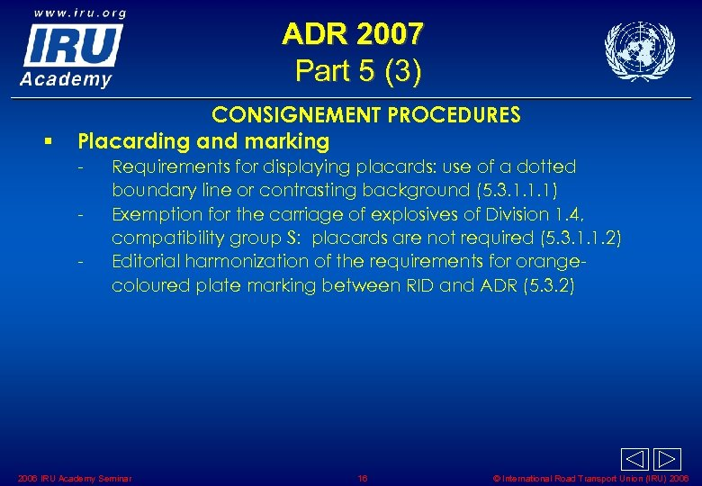 ADR 2007 Part 5 (3) § CONSIGNEMENT PROCEDURES Placarding and marking - Requirements for