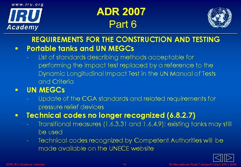 ADR 2007 Part 6 § REQUIREMENTS FOR THE CONSTRUCTION AND TESTING Portable tanks and
