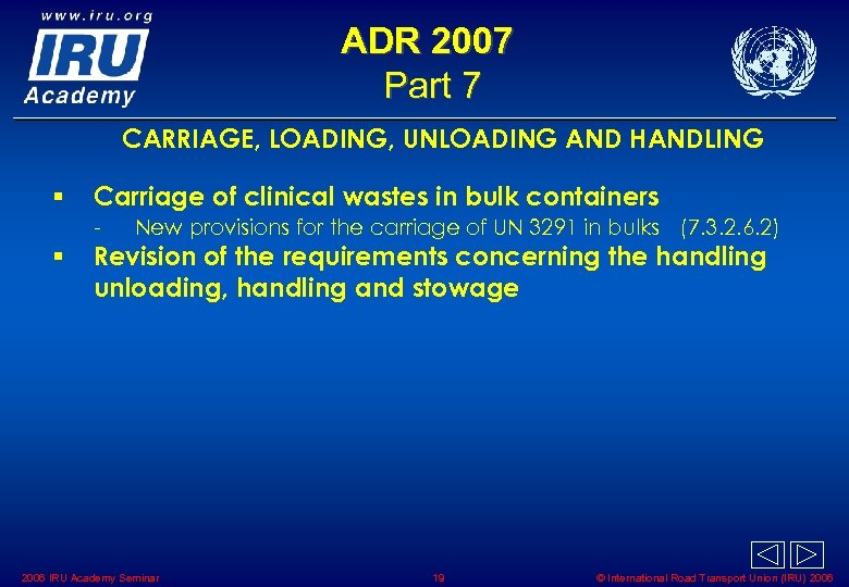 ADR 2007 Part 7 CARRIAGE, LOADING, UNLOADING AND HANDLING § Carriage of clinical wastes