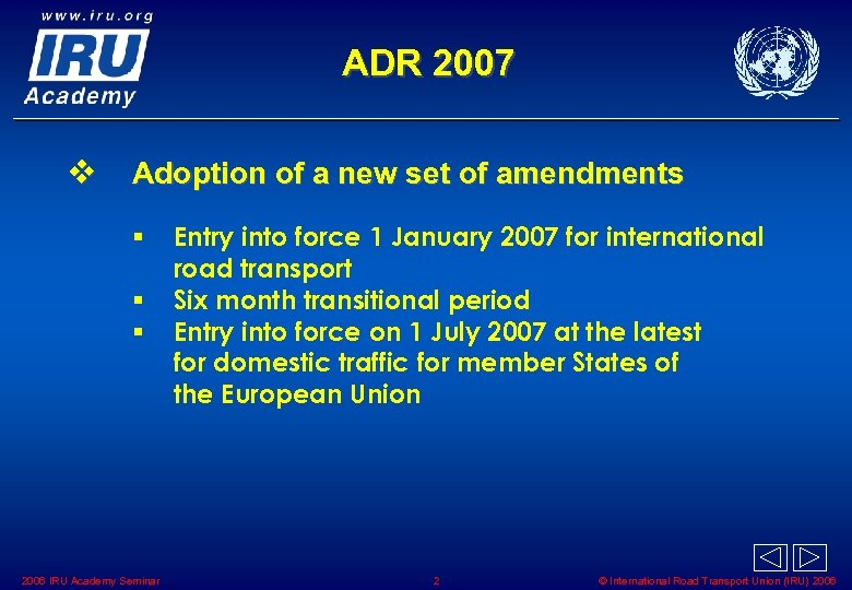 ADR 2007 v Adoption of a new set of amendments § § § 2006