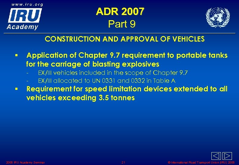 ADR 2007 Part 9 CONSTRUCTION AND APPROVAL OF VEHICLES § Application of Chapter 9.