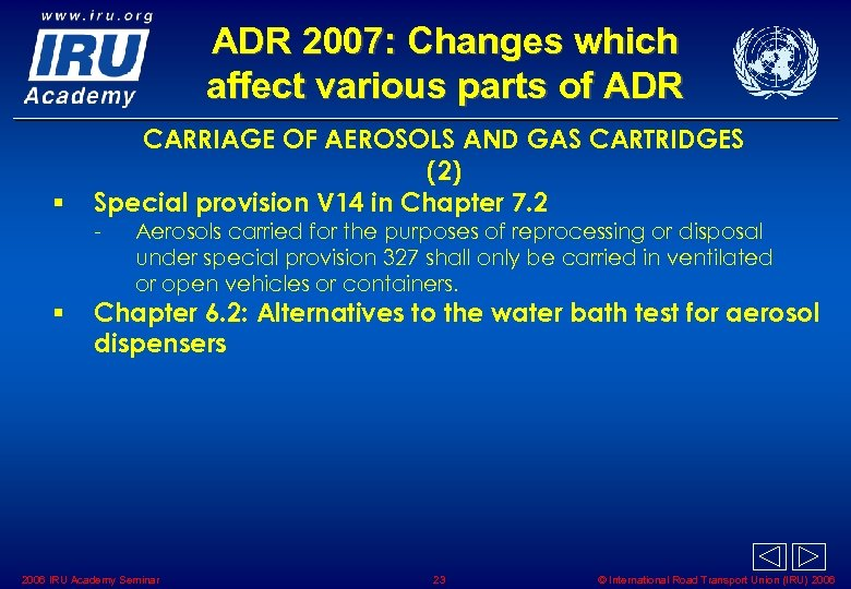 ADR 2007: Changes which affect various parts of ADR § CARRIAGE OF AEROSOLS AND