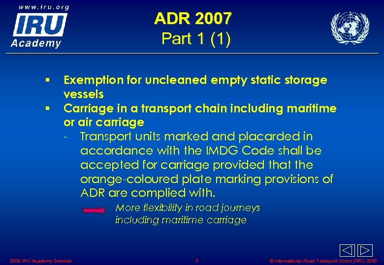 ADR 2007 Part 1 (1) § § Exemption for uncleaned empty static storage vessels