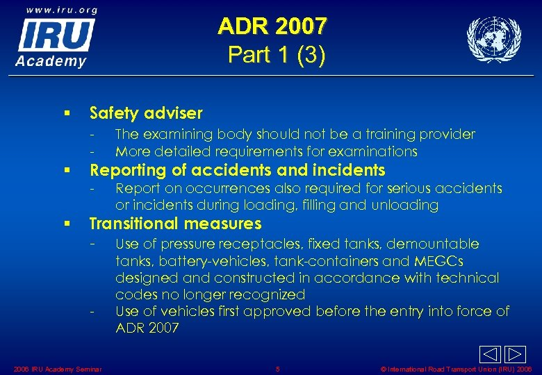 ADR 2007 Part 1 (3) § Safety adviser - § § The examining body