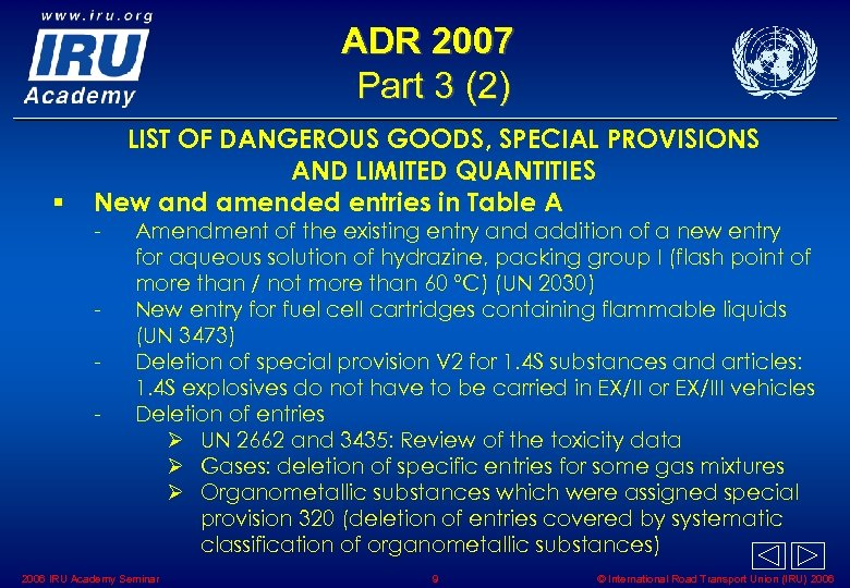 ADR 2007 Part 3 (2) § LIST OF DANGEROUS GOODS, SPECIAL PROVISIONS AND LIMITED