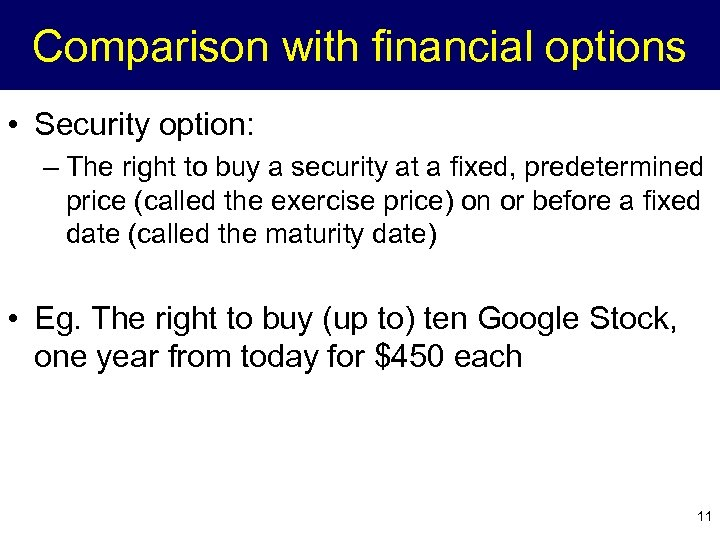 Comparison with financial options • Security option: – The right to buy a security