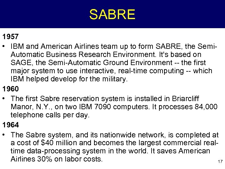 SABRE 1957 • IBM and American Airlines team up to form SABRE, the Semi.