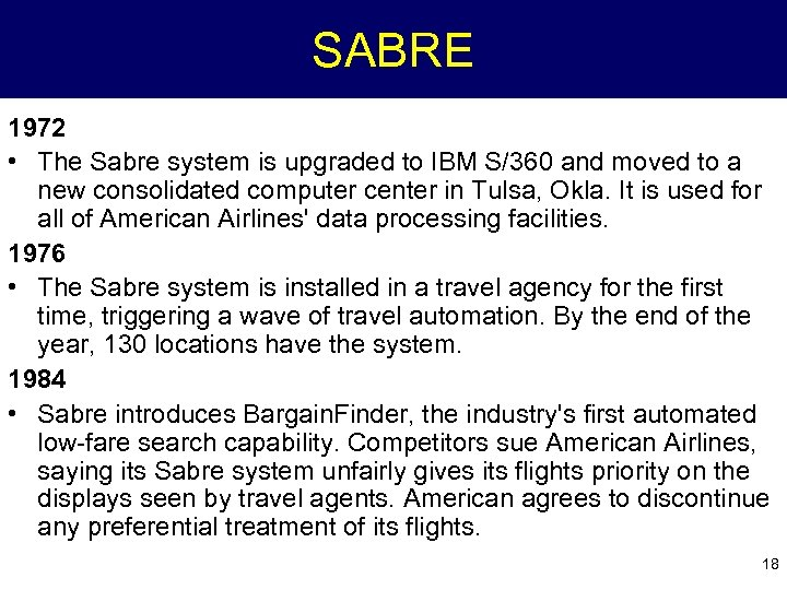 SABRE 1972 • The Sabre system is upgraded to IBM S/360 and moved to