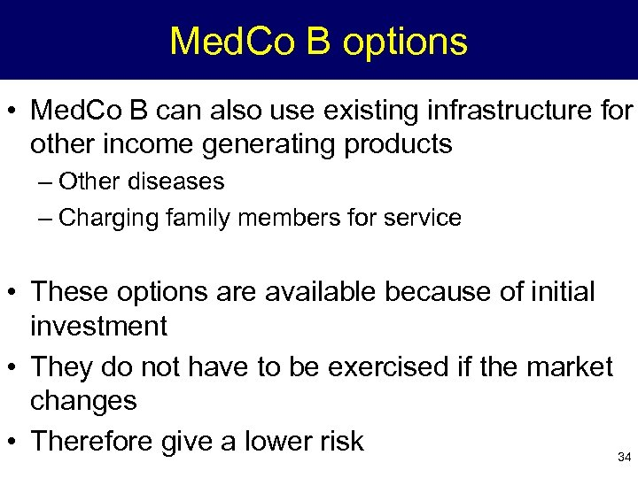 Med. Co B options • Med. Co B can also use existing infrastructure for