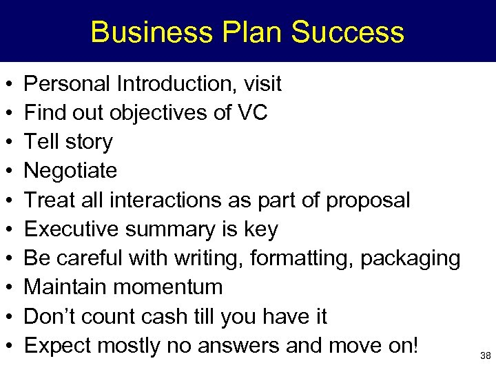 Business Plan Success • • • Personal Introduction, visit Find out objectives of VC