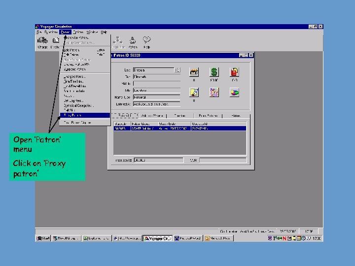 Open 'Patron' menu Click on 'Proxy patron'
