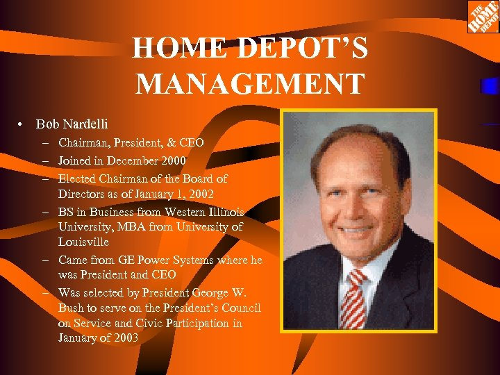 HOME DEPOT'S MANAGEMENT • Bob Nardelli – Chairman, President, & CEO – Joined in