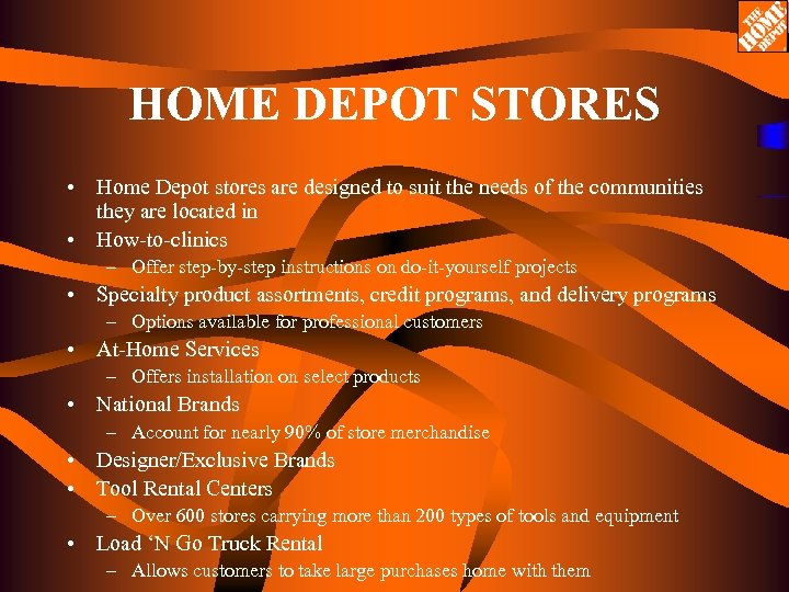 HOME DEPOT STORES • Home Depot stores are designed to suit the needs of