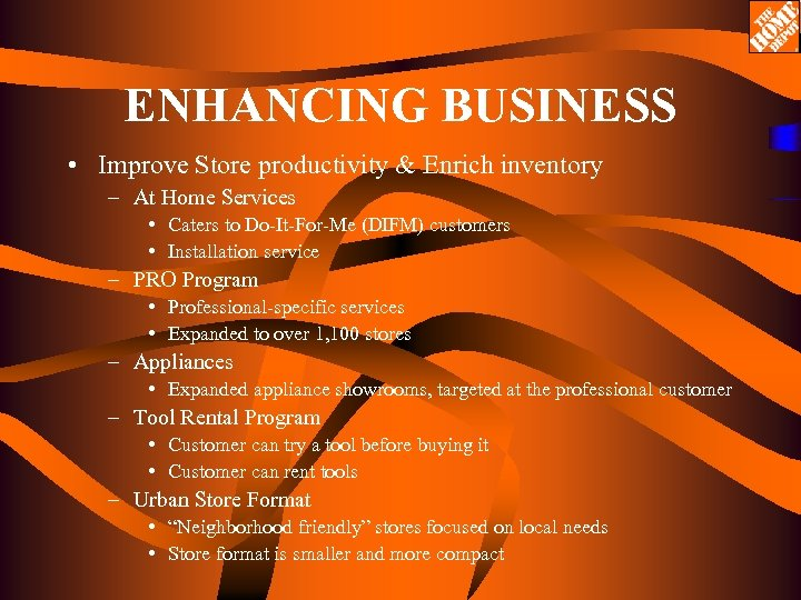ENHANCING BUSINESS • Improve Store productivity & Enrich inventory – At Home Services •
