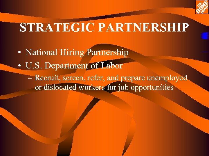 STRATEGIC PARTNERSHIP • National Hiring Partnership • U. S. Department of Labor – Recruit,