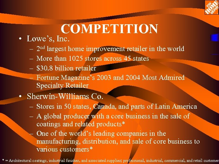 COMPETITION • Lowe's, Inc. – – 2 nd largest home improvement retailer in the