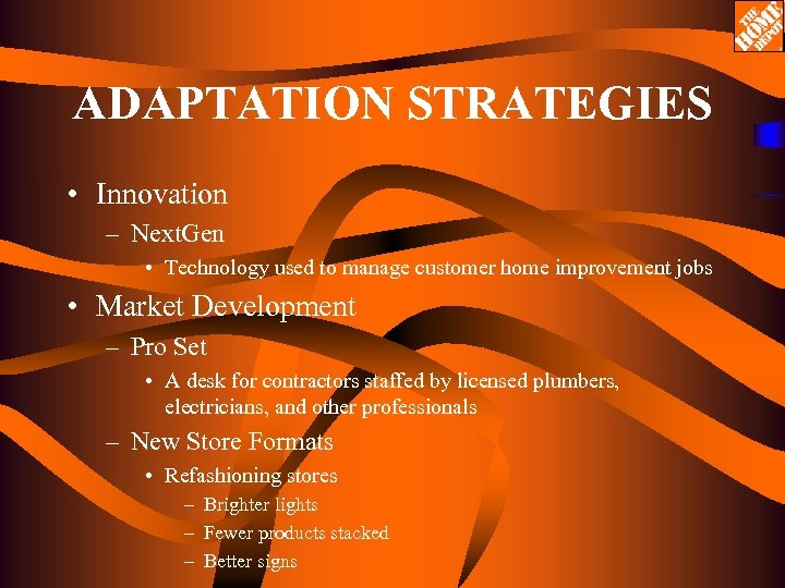 ADAPTATION STRATEGIES • Innovation – Next. Gen • Technology used to manage customer home