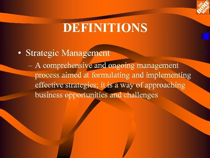 DEFINITIONS • Strategic Management – A comprehensive and ongoing management process aimed at formulating