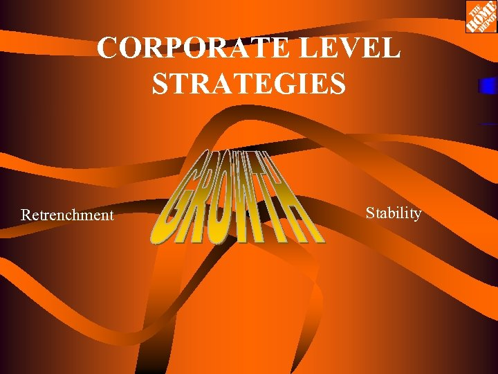 CORPORATE LEVEL STRATEGIES Retrenchment Stability