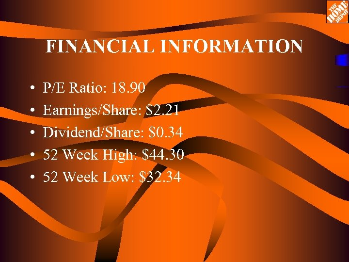 FINANCIAL INFORMATION • • • P/E Ratio: 18. 90 Earnings/Share: $2. 21 Dividend/Share: $0.