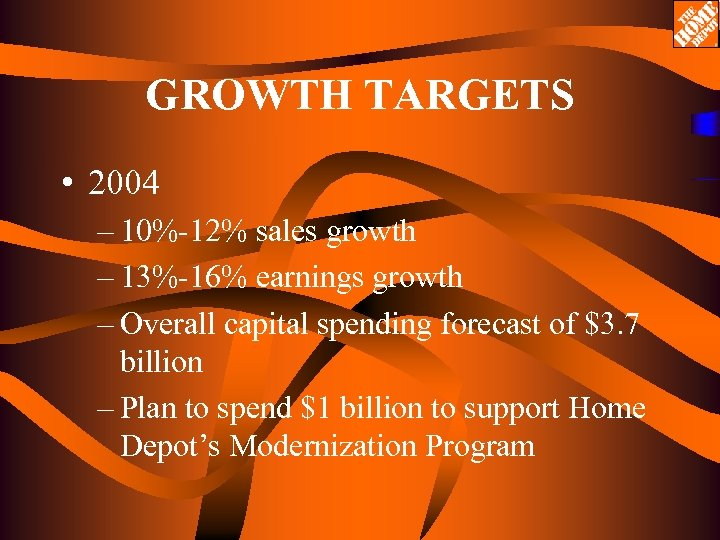 GROWTH TARGETS • 2004 – 10%-12% sales growth – 13%-16% earnings growth – Overall