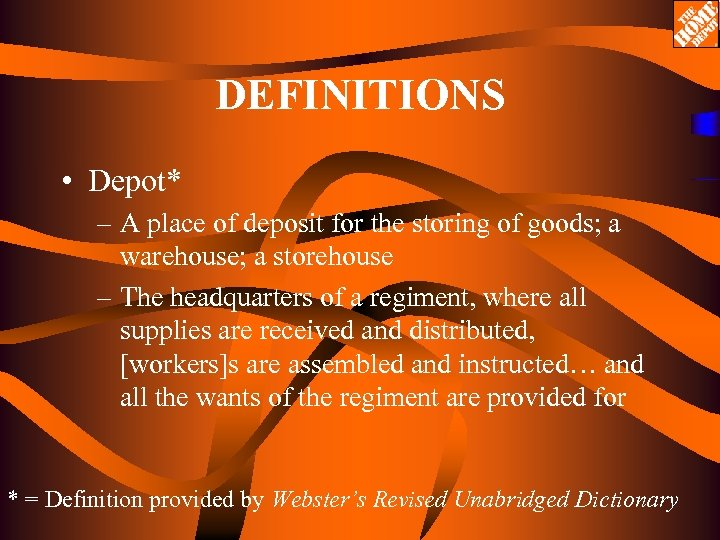 DEFINITIONS • Depot* – A place of deposit for the storing of goods; a