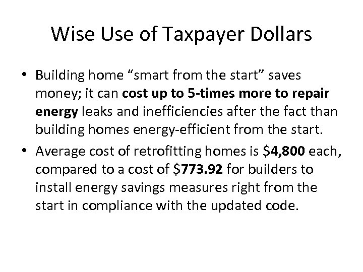 "Wise Use of Taxpayer Dollars • Building home ""smart from the start"" saves money;"