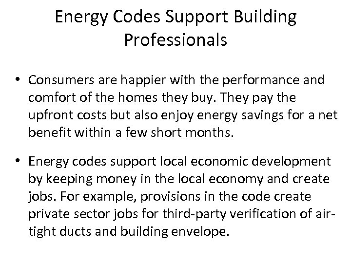 Energy Codes Support Building Professionals • Consumers are happier with the performance and comfort