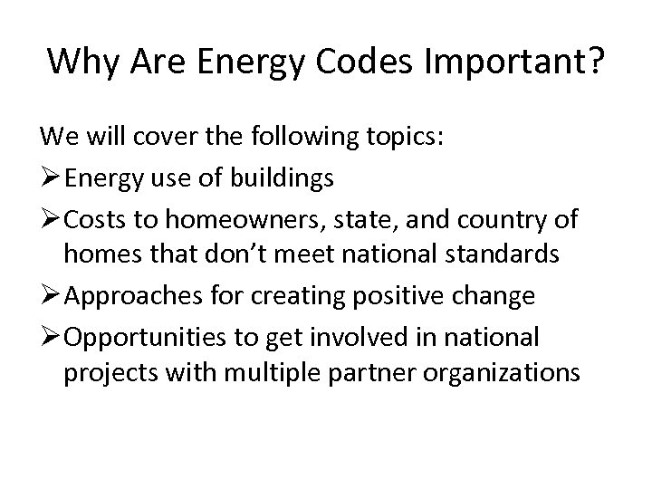 Why Are Energy Codes Important? We will cover the following topics: Ø Energy use