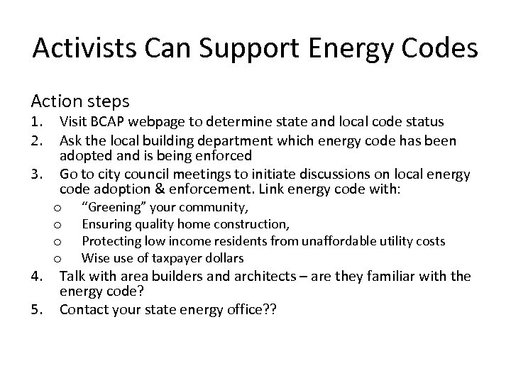 Activists Can Support Energy Codes Action steps 1. 2. 3. 4. 5. Visit BCAP