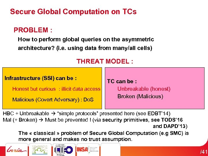 Secure Global Computation on TCs PROBLEM : How to perform global queries on the