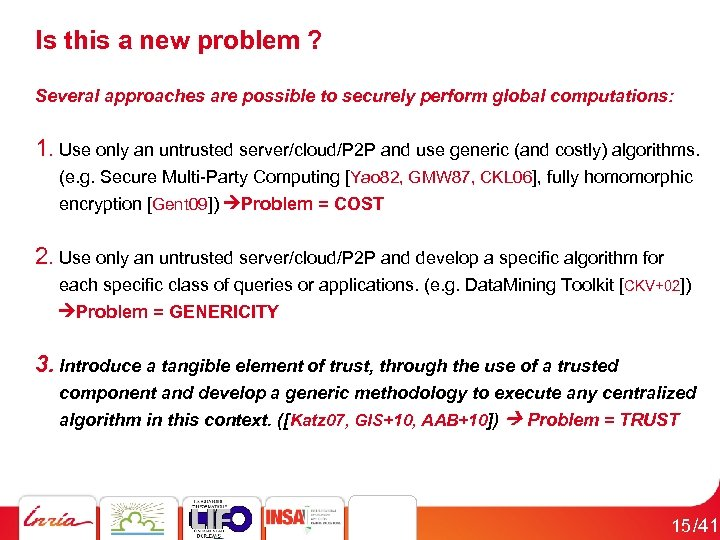Is this a new problem ? Several approaches are possible to securely perform global