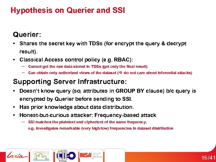 Hypothesis on Querier and SSI Querier: • Shares the secret key with TDSs (for