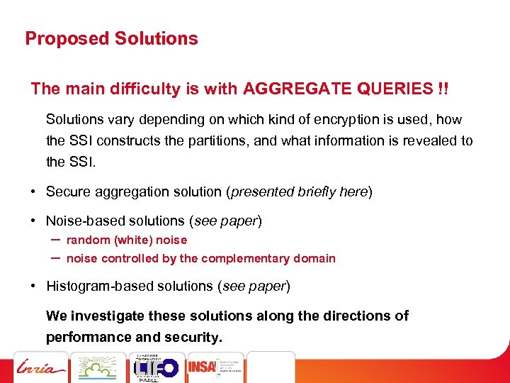 Proposed Solutions The main difficulty is with AGGREGATE QUERIES !! Solutions vary depending on