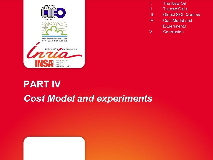 I. III. IV. V. PART IV Cost Model and experiments The New Oil Trusted