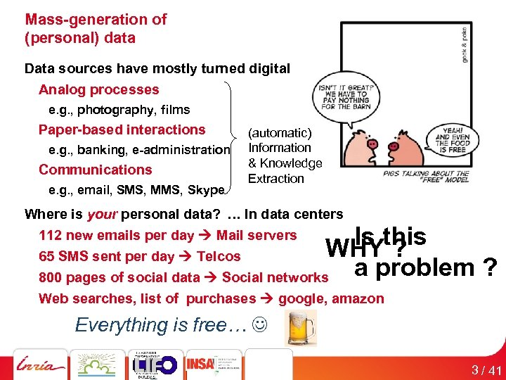 Mass-generation of (personal) data St Peter's Place, Roma Data sources have mostly turned digital
