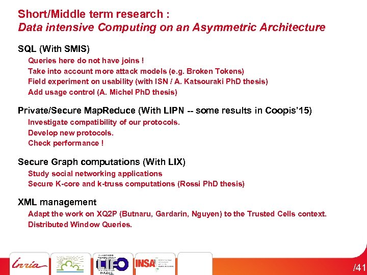 Short/Middle term research : Data intensive Computing on an Asymmetric Architecture SQL (With SMIS)