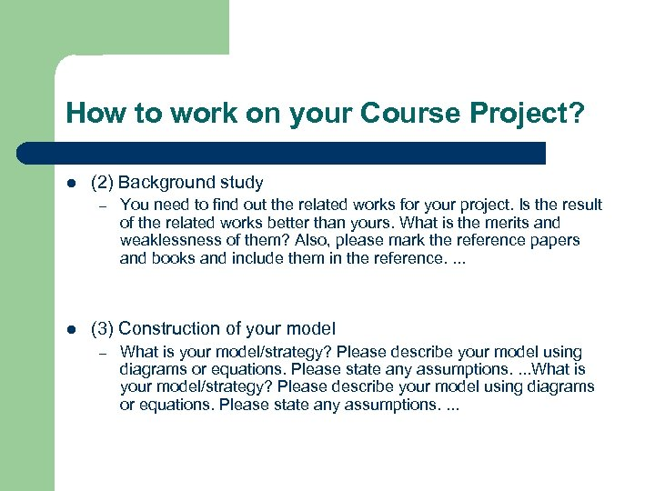 How to work on your Course Project? l (2) Background study – l You