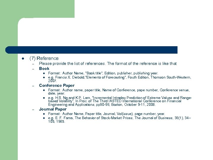 l (7) Reference – – Please provide the list of references. The format of