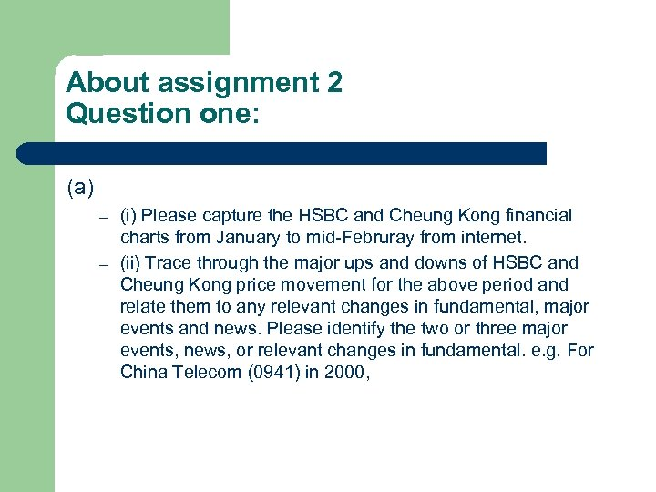 About assignment 2 Question one: (a) – – (i) Please capture the HSBC and