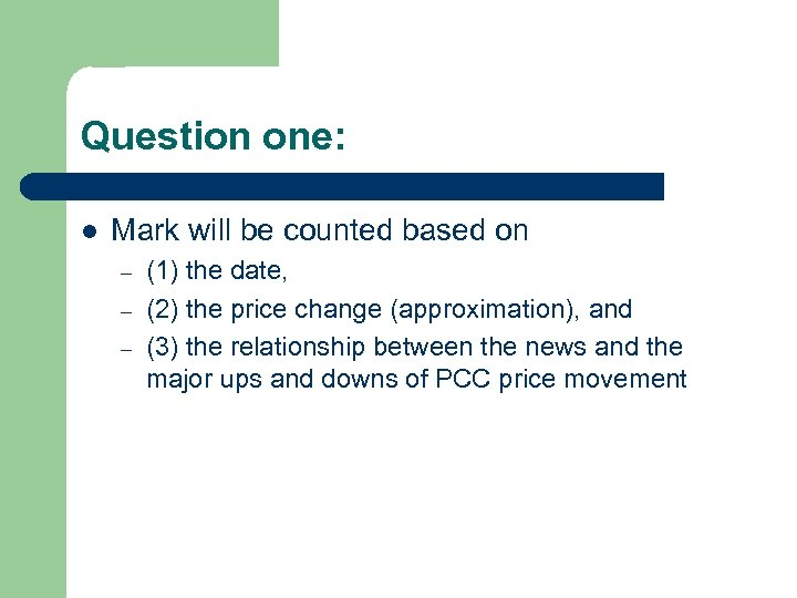 Question one: l Mark will be counted based on – – – (1) the