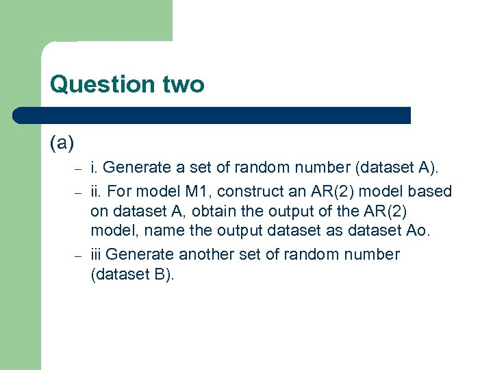 Question two (a) – – – i. Generate a set of random number (dataset
