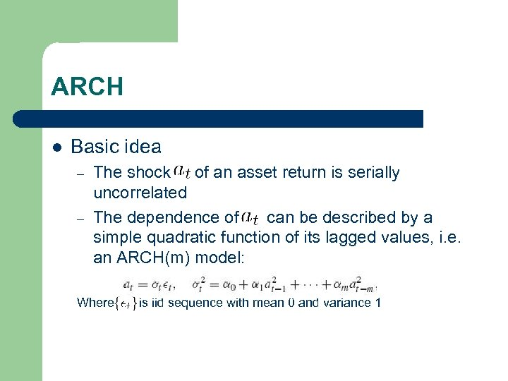 ARCH l Basic idea – – The shock of an asset return is serially