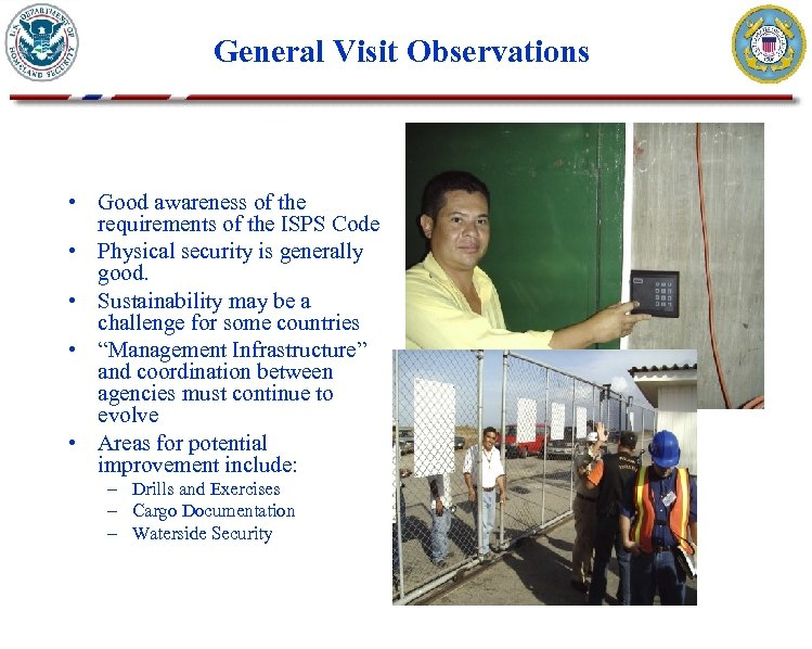 General Visit Observations • Good awareness of the requirements of the ISPS Code •
