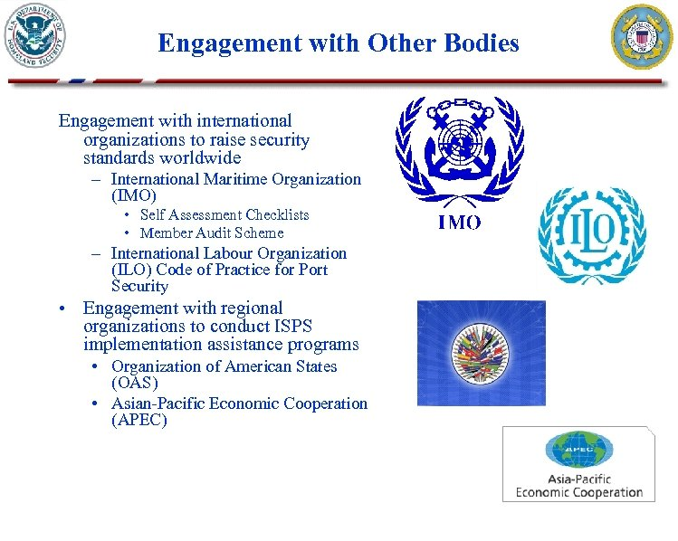 Engagement with Other Bodies Engagement with international organizations to raise security standards worldwide –