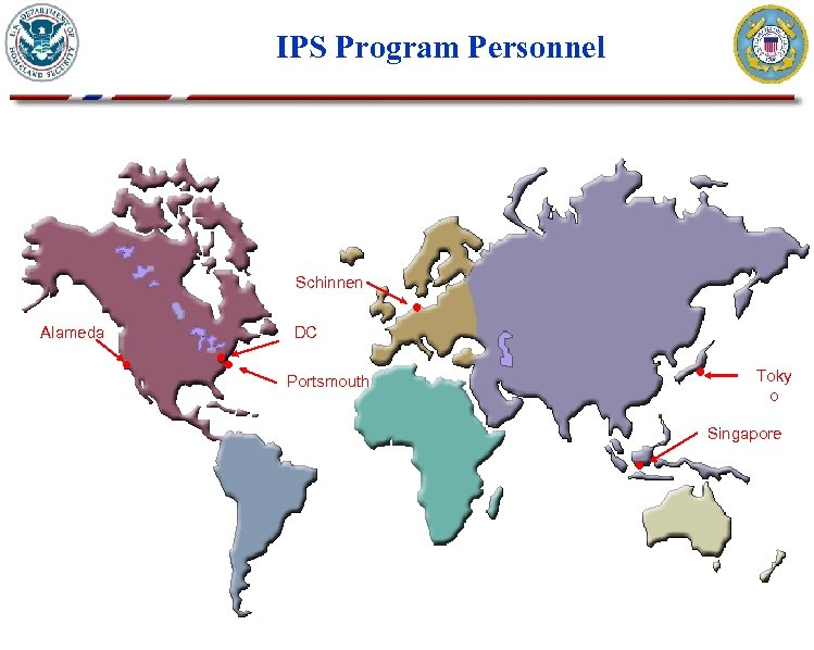 IPS Program Personnel Schinnen Alameda DC Portsmouth Toky o Singapore