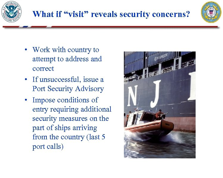 "What if ""visit"" reveals security concerns? • Work with country to attempt to address"