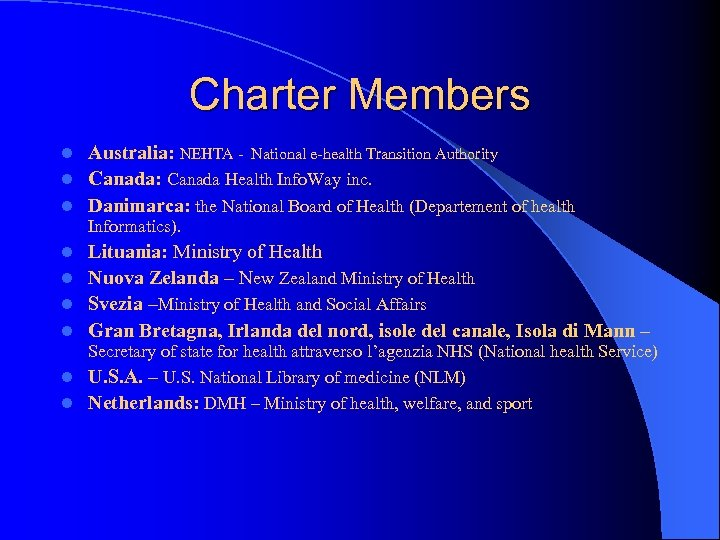 Charter Members Australia: NEHTA - National e-health Transition Authority l Canada: Canada Health Info.